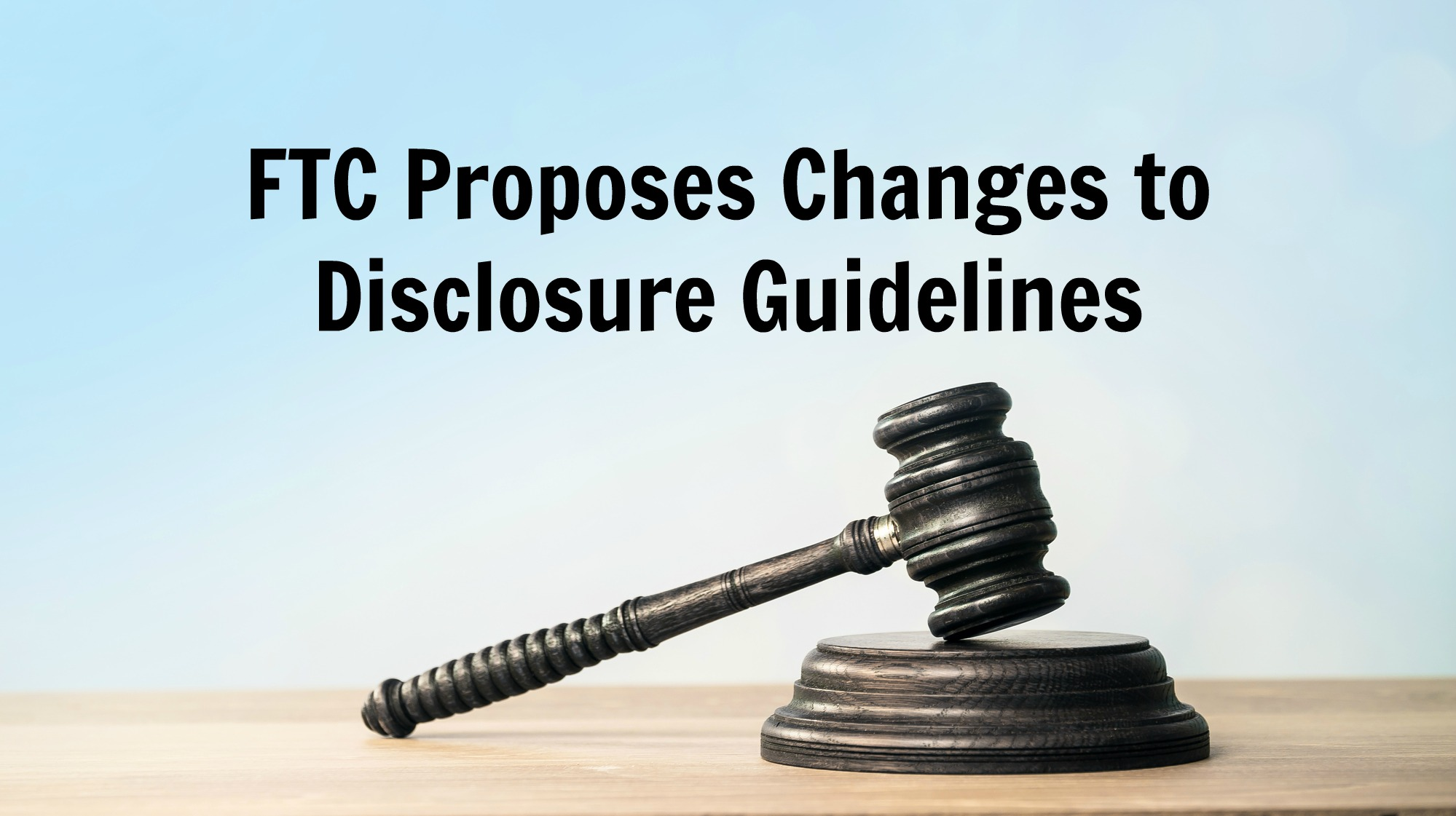 FTC Disclosure Changes